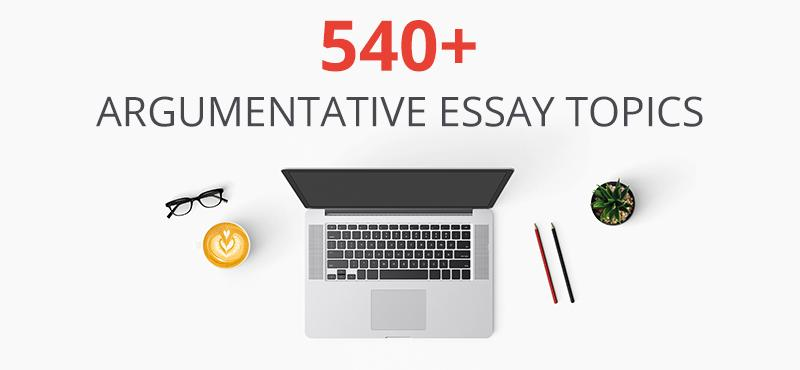 Variety of argument essay topics
